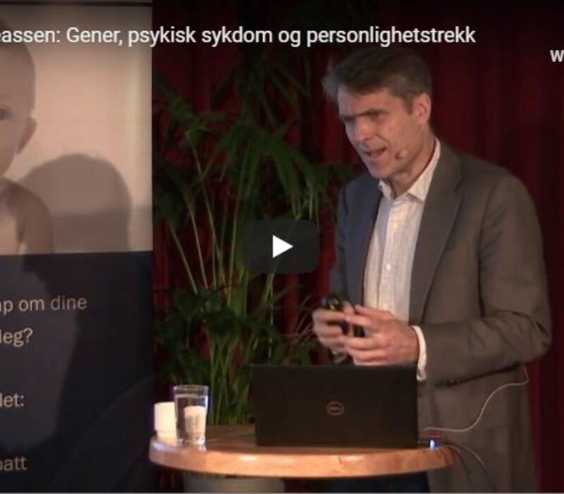 Se video: Frokostforedrag om gener, psykisk sykdom og personlighetstrekk